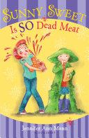 Sunny Sweet Is So Dead Meat [Pdf/ePub] eBook
