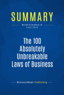 Summary  The 100 Absolutely Unbreakable Laws of Business Success
