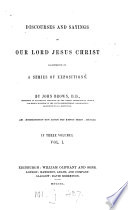 Discourses and sayings of     Jesus Christ illustrated in a series of expositions Book