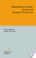 Interpretation In Polish German And European Private Law