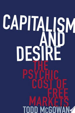Download Capitalism and Desire Free Books - Dlebooks.net