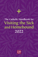 The Catholic Handbook for Visiting the Sick and Homebound 2022