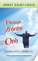 Through Worship Only