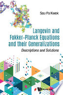 Langevin And Fokker planck Equations And Their Generalizations  Descriptions And Solutions Book