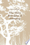 The Three Principles of Parenting