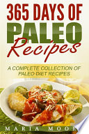 365 Days Of Paleo Recipes A Complete Collection Of Paleo Diet Recipes