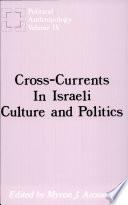 Cross-Currents in Israeli Culture and Politics