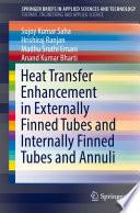 Heat Transfer Enhancement in Externally Finned Tubes and Internally Finned Tubes and Annuli