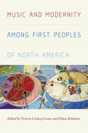 Music And Modernity Among First Peoples Of North America