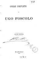 *Opere di Ugo Foscolo. -