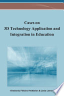 Cases On 3d Technology Application And Integration In Education Book PDF