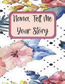 Nana Tell Me Your Story