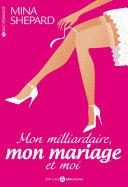 Mon milliardaire, mon mariage et moi – L'intégrale