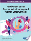 Handbook of Research on New Dimensions of Gender Mainstreaming and Women Empowerment