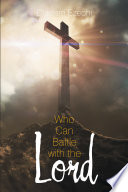 Who Can Battle with the Lord