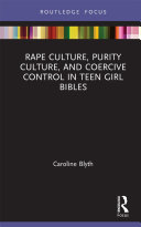 Rape Culture  Purity Culture  and Coercive Control in Teen Girl Bibles