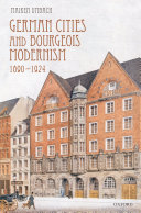 German Cities and Bourgeois Modernism, 1890-1924