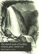 The sketch book of Geoffrey Crayon  gent  Artist s ed