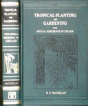 Tropical Planting and Gardening with Sepcial Reference to Ceylon