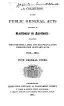 A Collection of the Public General Acts Relating to Railways in Scotland