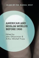 American and Muslim Worlds before 1900