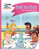 Reading Planet   Dot to Dot   Pink A  Comet Street Kids ePub