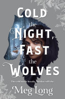 Cold the Night  Fast the Wolves