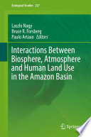Interactions Between Biosphere  Atmosphere and Human Land Use in the Amazon Basin