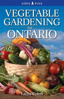 Vegetable Gardening for Ontario