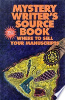 Mystery Writer's Sourcebook  : Where to Sell Your Manuscripts