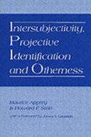 Intersubjectivity  Projective Identification  and Otherness