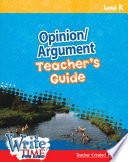 Write Time For Kids Level K Opinion Argument Teacher S Guide