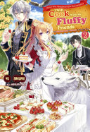 Since I Was Abandoned After Reincarnating, I Will Cook With My Fluffy Friends: The Figurehead Queen Is Strongest At Her Own Pace, Vol.2 [Pdf/ePub] eBook