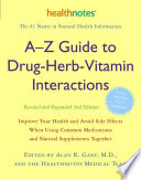 A Z Guide to Drug herb vitamin Interactions
