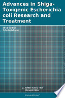 Advances in Shiga Toxigenic Escherichia coli Research and Treatment  2011 Edition Book