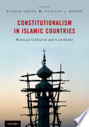 Constitutionalism In Islamic Countries Between Upheaval And Continuity