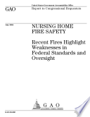 Nursing home fire safety recent fires highlight weaknesses in federal standards and oversight : report to congressional requesters.