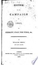 History of the Campaign of 1805  in Germany  Italy  the Tyrol  Ec  by William Burke