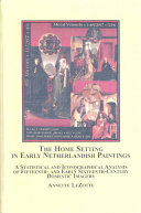 The Home Setting in Early Netherlandish Paintings