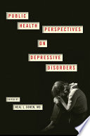 Public Health Perspectives on Depressive Disorders