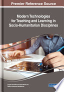 Modern Technologies for Teaching and Learning in Socio Humanitarian Disciplines Book