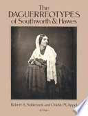 The Daguerreotypes of Southworth & Hawes