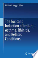 The Toxicant Induction Of Irritant Asthma Rhinitis And Related Conditions Book PDF