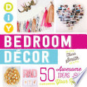 DIY Bedroom Decor  : 50 Awesome Ideas for Your Room