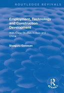 Employment, Technology and Construction Development