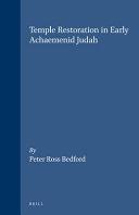 Temple Restoration in Early Achaemenid Judah