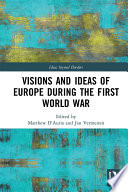 Visions And Ideas Of Europe During The First World War Book