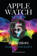 Apple Watch Series 5 for Seniors Learning the Basics [Pdf/ePub] eBook