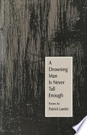 A Drowning Man is Never Tall Enough