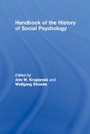 Handbook of the History of Social Psychology